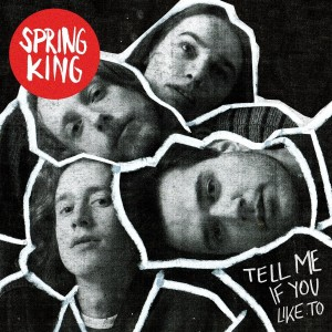 Spring-King-Tell-Me-If-You-Like-To