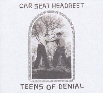 "CAR SEAT HEADREST ""Teens of Denial"" (Matador) - US - Juillet"