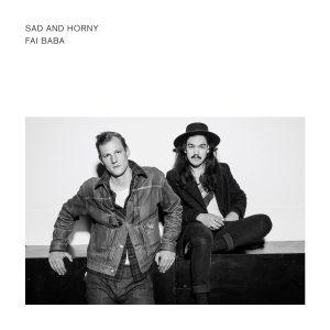 "FAI BABA ""Sad & Horny"" (Casbah Records) - Suisse - Décembre"