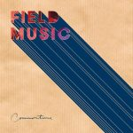 """FIELD MUSIC """"Commontime"""" - UK - Rythmes farfelus et arrangements sublimes"""