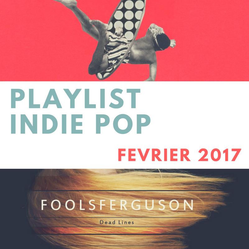 Playlist rock indé Février 2017