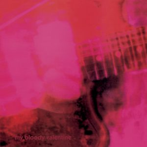 My Bloody Valentine - Loveless - Playlists shoegaze